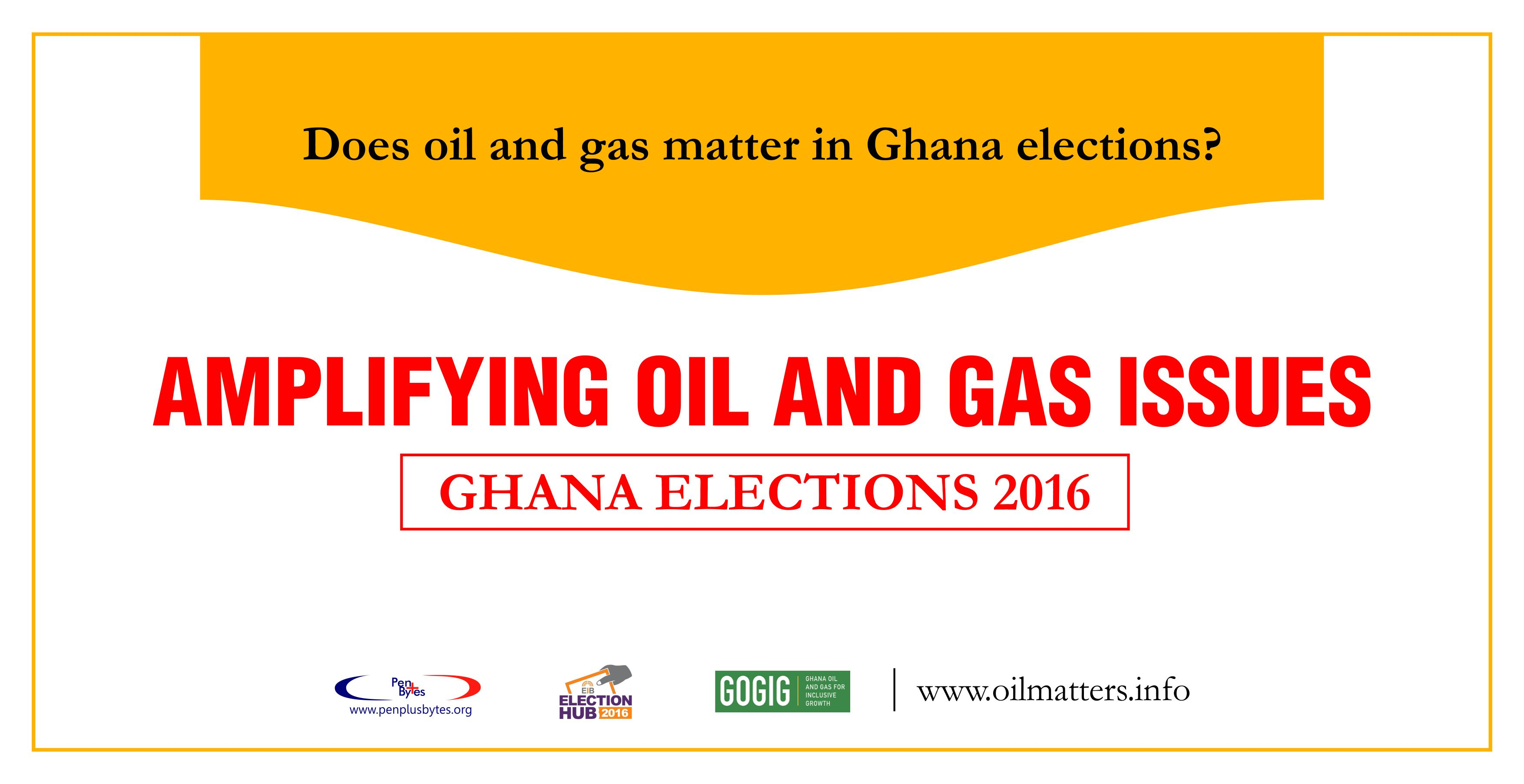 Does Oil and Gas matter in Ghana Elections 2016?