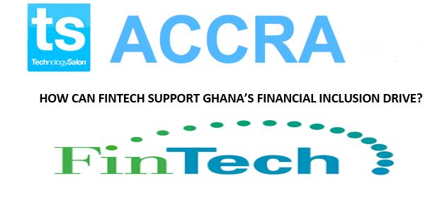 """RSVP NOW: February Tech Salon on """"How can Fintech support Ghana's financial inclusion drive?"""""""